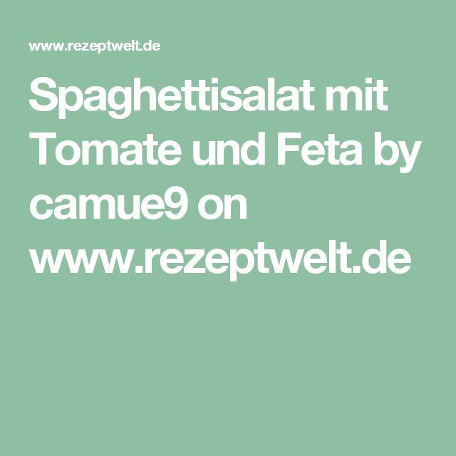 Spaghettisalat mit Tomate und Feta by camue9 on www.rezeptwelt.de