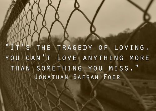 """""""It's the tragedy of loving, you can't love anything more than something you miss"""" <3"""