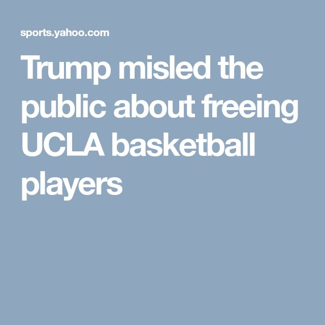 Trump misled the public about freeing UCLA basketball players