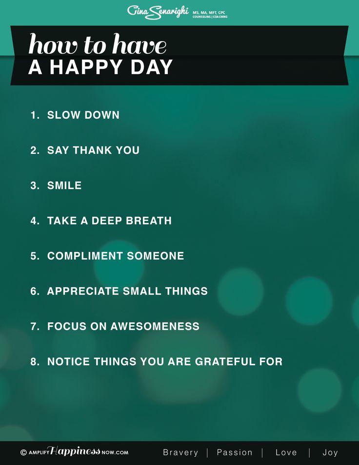 How to have a happy day #happinessnow www.amplifyhappinessnow.com #joy #happy