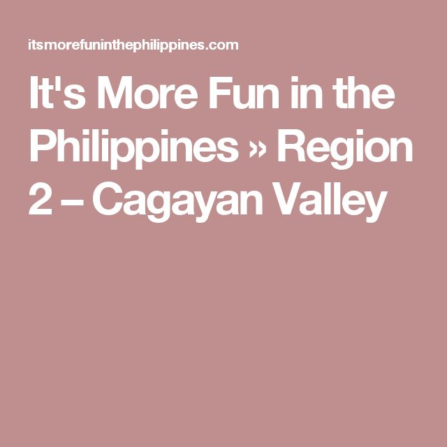 It's More Fun in the Philippines » Region 2 – Cagayan Valley