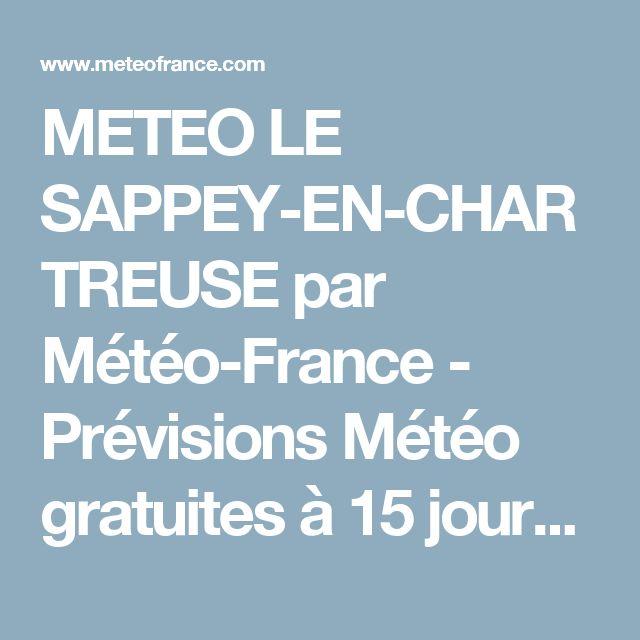 METEO LE SAPPEY-EN-CHARTREUSE par Météo-France - Prévisions Météo gratuites à 15 jours sur toutes les villes de la métropole