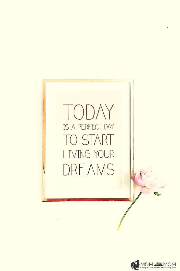 Today is the perfect day to start living…