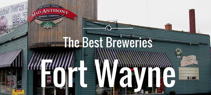 The Best Breweries in Fort Wayne - Fort Wayne, Indiana