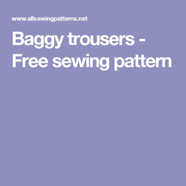 Baggy trousers - Free sewing pattern