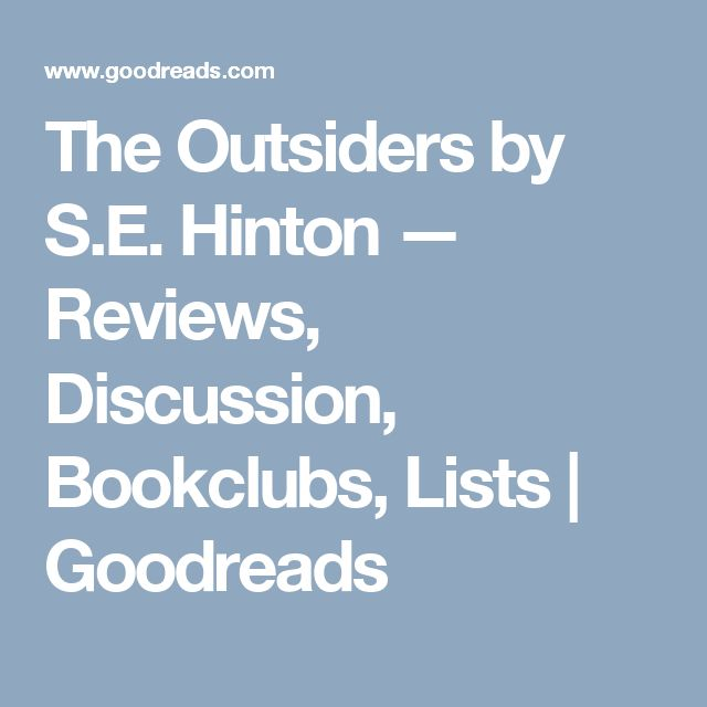The Outsiders by S.E. Hinton — Reviews, Discussion, Bookclubs, Lists | Goodreads