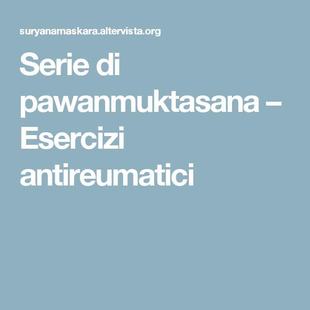 Serie di pawanmuktasana – Esercizi antireumatici