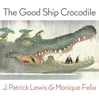 The Good Ship Crocodile by J. Patrick Lewis.