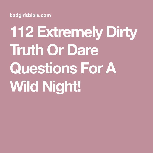 Best 25 Truth Or Dare Questions Ideas On Pinterest  Good -2218