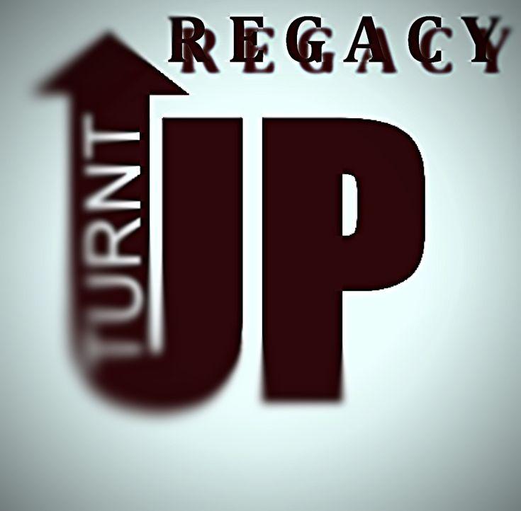 Regacy - Turnt up - $0.99 #onselz