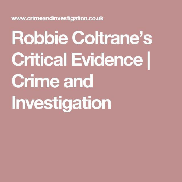 Robbie Coltrane's Critical Evidence | Crime and Investigation