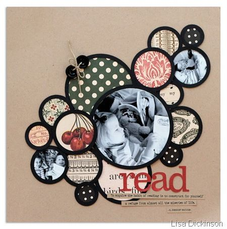 love the use of circles in this LO by Lisa Dickinson of the Jenni Bowlin DT