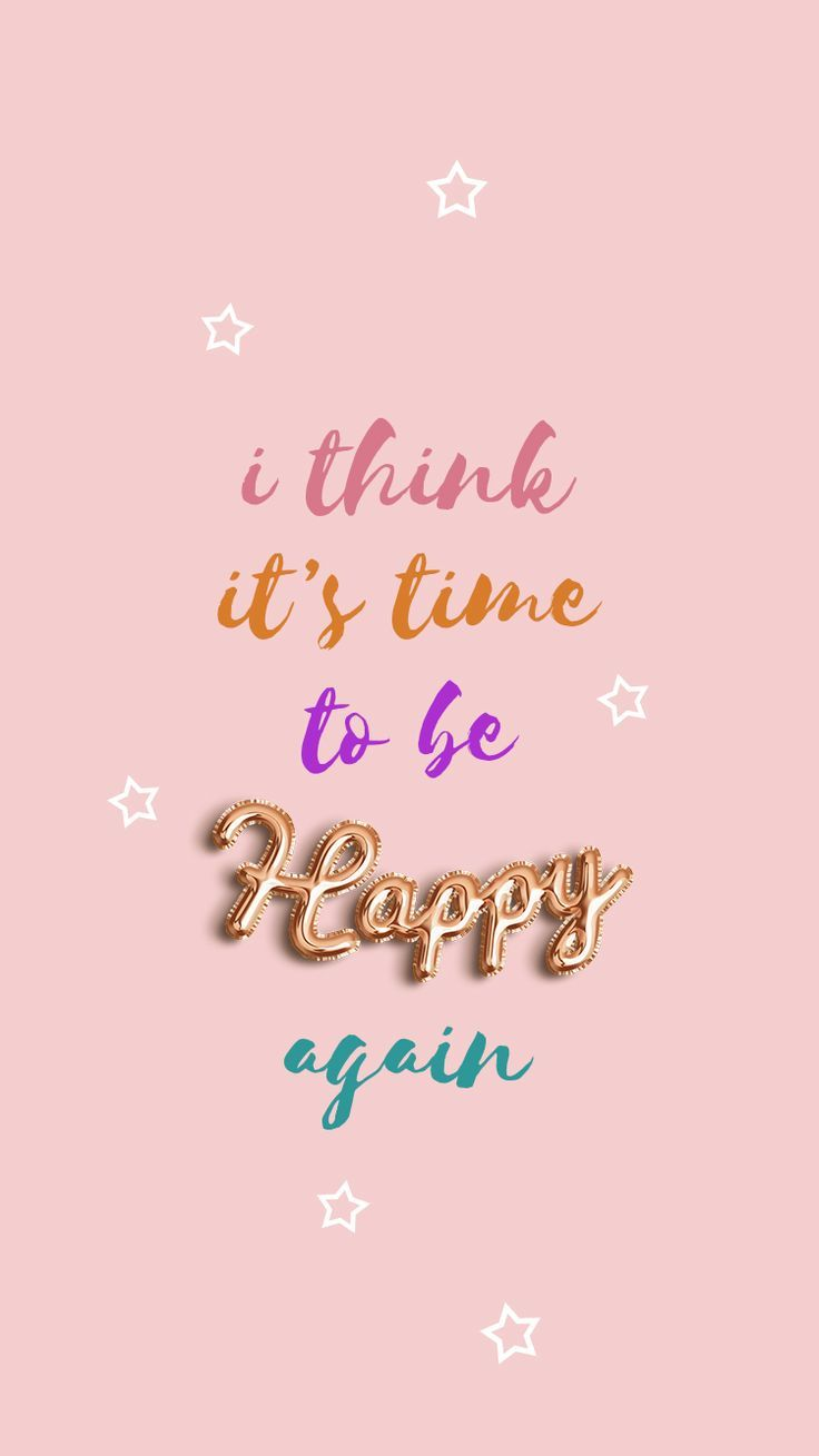 Time To Be Happy Again Happy Wallpaper Inspirational Quotes