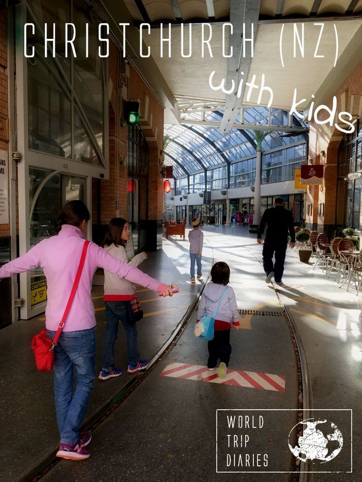 The best things in Christchurch (NZ) with kids - World Trip Diaries