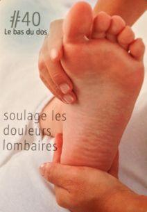La réflexologie des pieds : Le bas du dos : Ce point réflexe soulage les douleurs lombaires