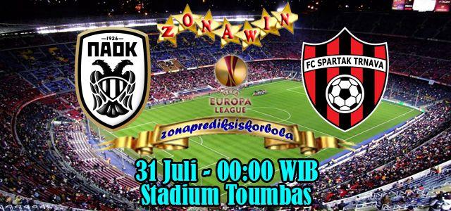 Prediksi PAOK vs Spartak Trnava 31 Juli 2015