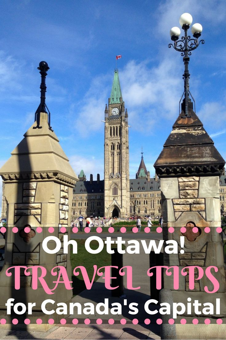 Ottawa travel tips and fun things to do in Canada's Capital