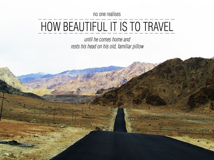 No one realises how beautiful it is to travel until he comes home and rests his head on his old, familiar pillow. #travel #quotes #holidayme
