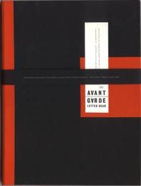 Crane Papers: THE AVANT-GARDE LETTERHEAD. Dalton, MA: Crane Business Papers in conjunction with the Cooper Hewitt National Design Museum, 1996. First edition. A thick cardboard porfolio printed in black, red and silver enclosing 5 reproductions of stationary from various art movements (De Stijl, Dada, Surrealism, the Bauhaus and El Lissitzky¹s personal letterhead), a reproduction of a Futurist postcard and a small exhibition pamphlet.