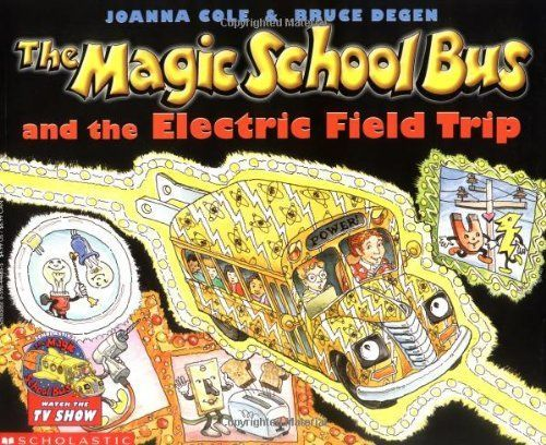 The Magic School Bus And The Electric Field Trip by Joann
