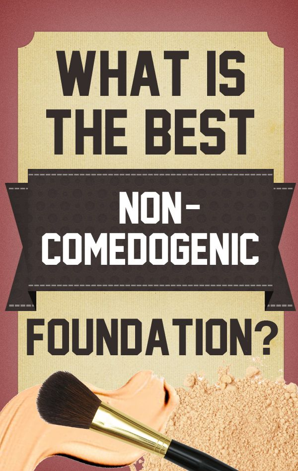 10 Best Non-Comedogenic Foundations
