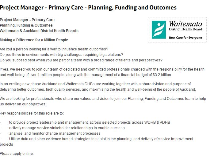 Project Manager - Primary Care - Planning, Funding and Outcomes  Project Manager - Primary Care Planning, Funding & Outcomes Waitemata & Auckland District Health Boards    Making a Difference for a Million People