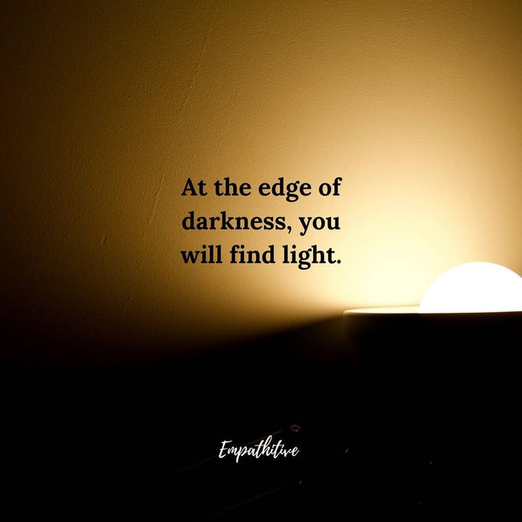 At The Edge Of Darkness Dark Soul Quotes Light And Dark Quotes Dark Night Quotes