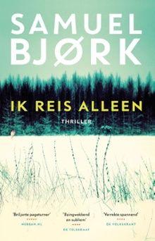 53/53 Ik reis alleen; een Holger Munch thriller. Wat een gruwelijk spannend boek, ik kijk uit naar het vervolg!