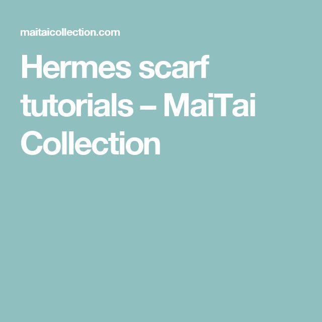 Hermes scarf tutorials – MaiTai Collection