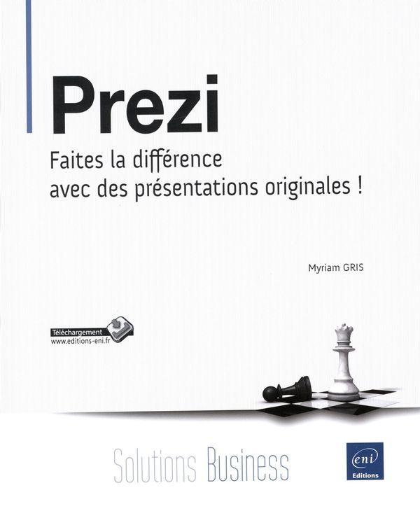 Prezi : faites la différence avec des présentations originales! / Myriam Gris. Éditions ENI (4)