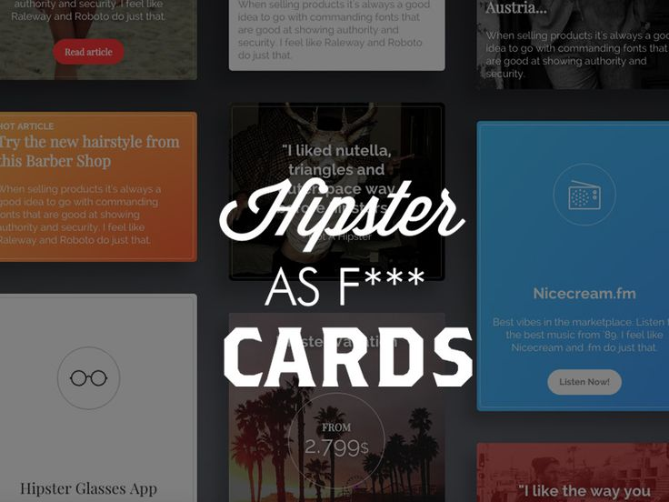 Hipster as F*** Card Snippets: A beautiful and comprehensive collection of cards designed over Bootstrap 3. From plain cards to full backgrounds, gradients or anything you may need.