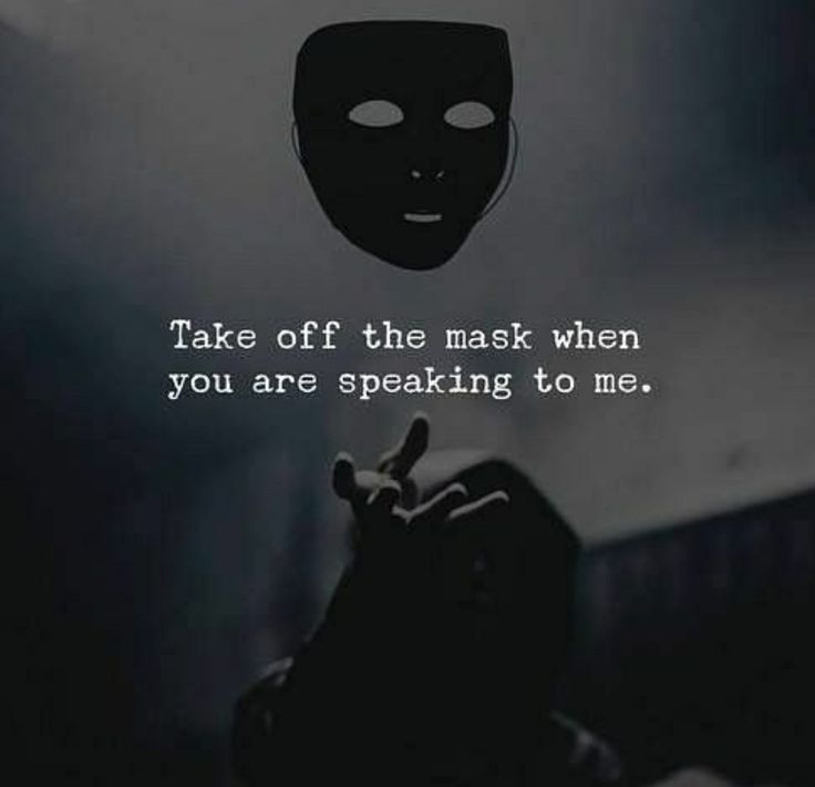 Better yet, just don't speak to me at all. Your mask is permanent.