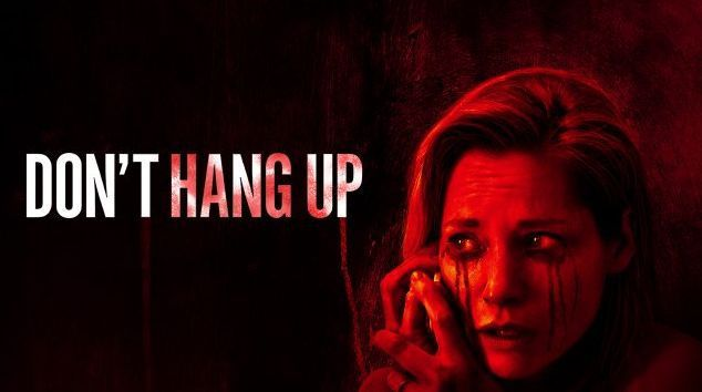 Review Don T Hang Up 2016 Don T Hang Up Is A 2016 Horror Movie Directed By Damien Mace And Alex Wajsbrotabout A Group Of T Mean Pranks Prank Calls Hung Up