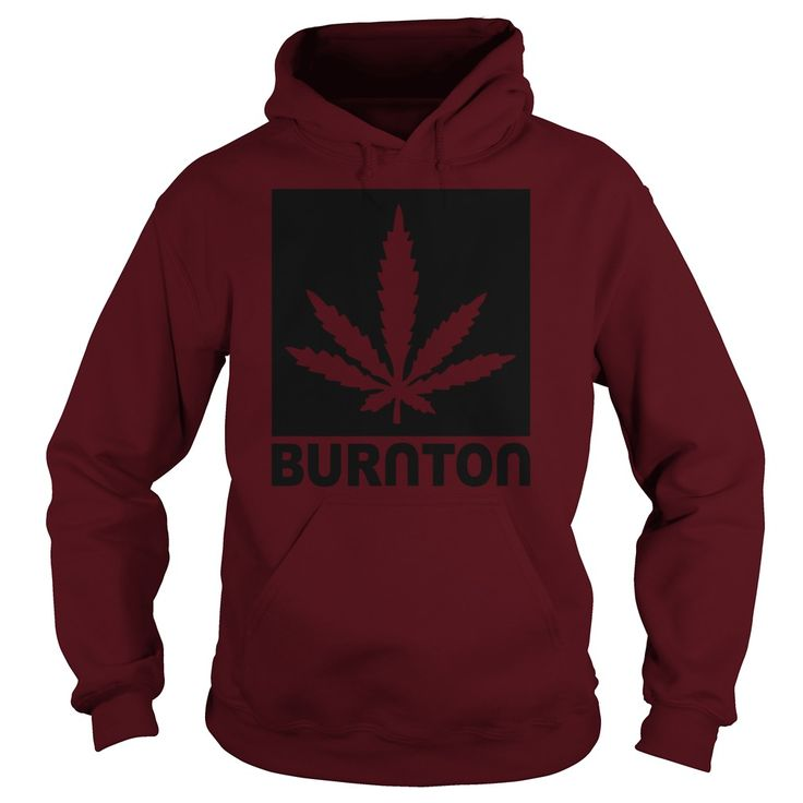 Burnton Weed Hoodie #gift #ideas #Popular #Everything #Videos #Shop #Animals #pets #Architecture #Art #Cars #motorcycles #Celebrities #DIY #crafts #Design #Education #Entertainment #Food #drink #Gardening #Geek #Hair #beauty #Health #fitness #History #Holidays #events #Home decor #Humor #Illustrations #posters #Kids #parenting #Men #Outdoors #Photography #Products #Quotes #Science #nature #Sports #Tattoos #Technology #Travel #Weddings #Women