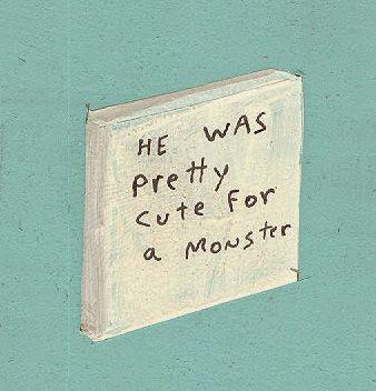 Ele era muito fofo para um monstro
