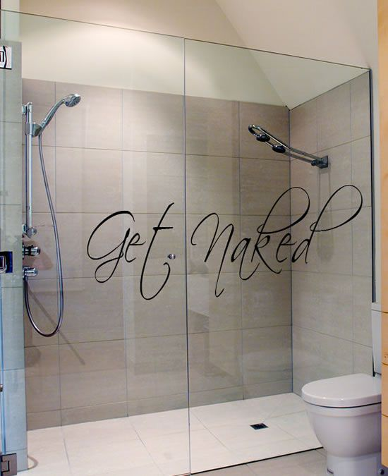 I Would Get This If I Had Glass Shower Doors! Bathroom Decor Wall Decal Get  Naked Bath Room Art Wall Sticker Vinyl Sign Words
