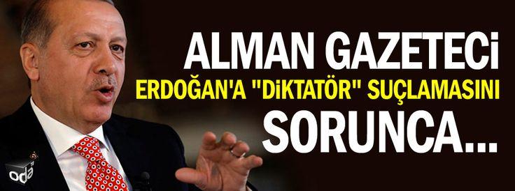 """Alman gazeteci Erdoğan'a """"diktatör"""" suçlamasını sorunca..."""
