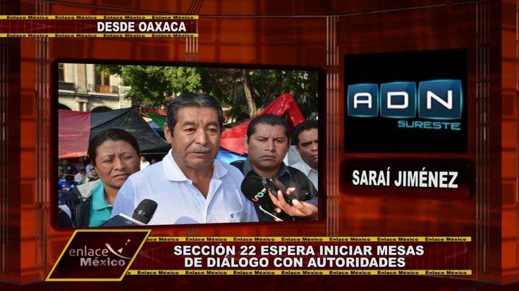 SECCIÓN 22 ESPERA INICIAR MESAS DE DIÁLOGO