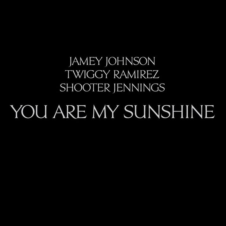 """Jamey Johnson, Twiggy Ramirez And Shooter Jennings You Are My Sunshine on Limited Edition Colored 12"""" Vinyl + Download"""