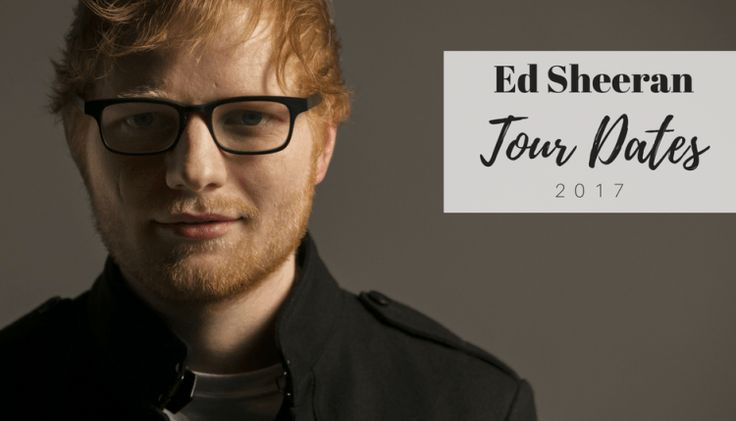 Ed Sheeran Tour Dates 2017 | Ed Sheeran is hitting the road for a worldwide tour this year to celebrate the release of his latest album 'Divide'. Is he hitting your city?