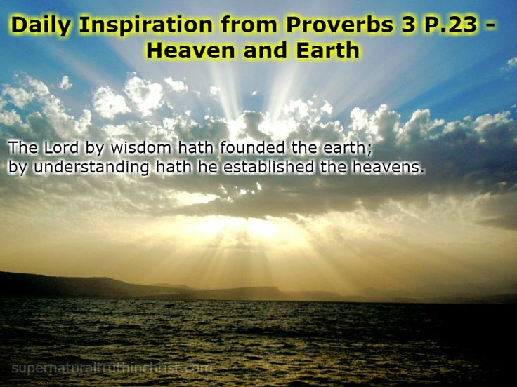 Heaven and Earth - Daily Inspiration P.23, is a daily devotional that is brought to us from the book of Proverbs chapter 3.