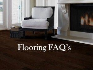 FAQ's for Hardwood flooring. Know how to care for your floors to keep them looking their best!
