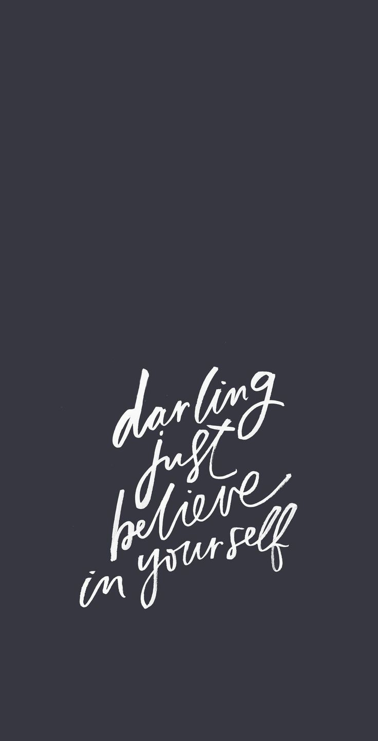 Darling Just Believe In Yourself Motivational Self Help Quote Inspirational Empowerment Quotes Inspirational Quotes Words Quotes