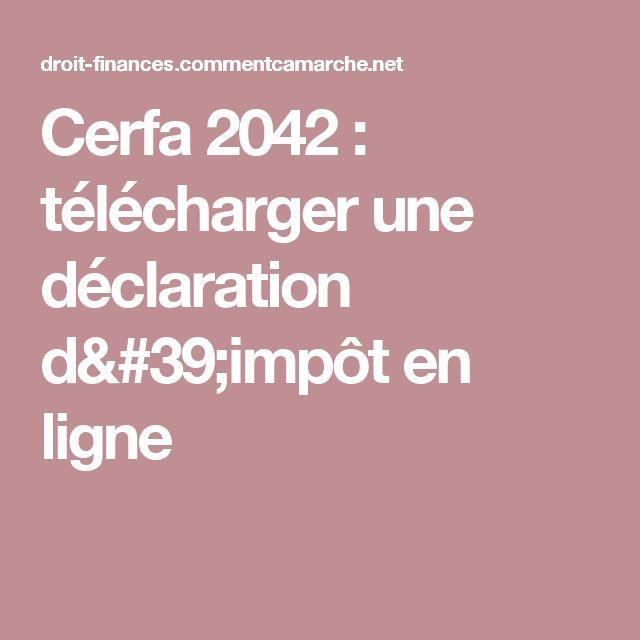 Cerfa 2042 : télécharger une déclaration d'impôt en ligne