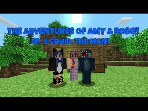 The Adventures Of Amy & Rosie! Ep.4 Squid, The MAN!
