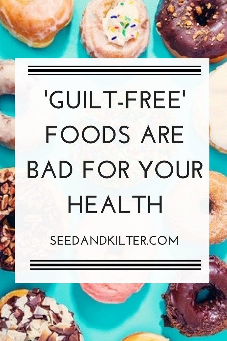 Why 'Guilt-Free' foods are bad for your health
