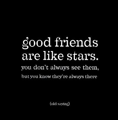 Friends...: Friend Quotes, Quotes On Friendship, Best Friends, True Friends, Bff S, Friendship Quotes, Quotes About Friendship, Friends Near, Friends 3