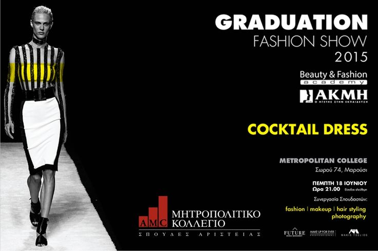 Graduation Fashion Show 2015 by Beauty & Fashion Academy is coming... Thursday 18/06 2015, 21:00 @ Metropolitan College