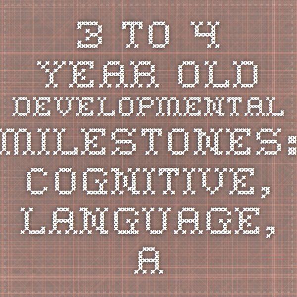 3- to 4-Year-Old Developmental Milestones: Cognitive, Language, and Motor Skills
