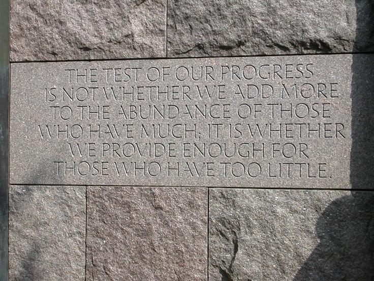 Franklin Delano Roosevelt quote at his memorial, Washington, DC  (Joe Cruz photo).
